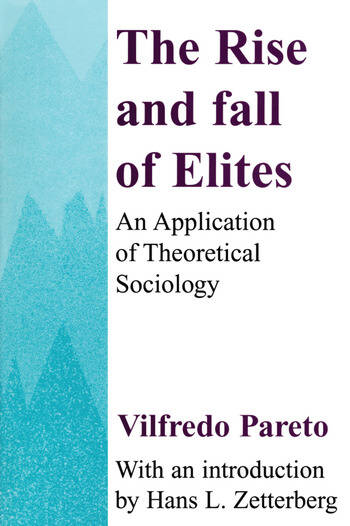 The Rise and Fall of Elites Application of Theoretical Sociology book cover