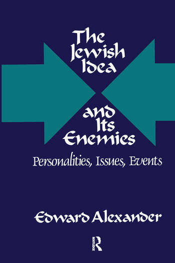 The Jewish Idea and Its Enemies Personalities, Issues, Events book cover