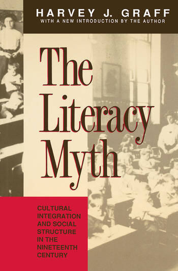 The Literacy Myth Cultural Integration and Social Structure in the Nineteenth Century book cover