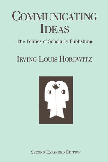 Communicating Ideas The Politics of Scholarly Publishing book cover