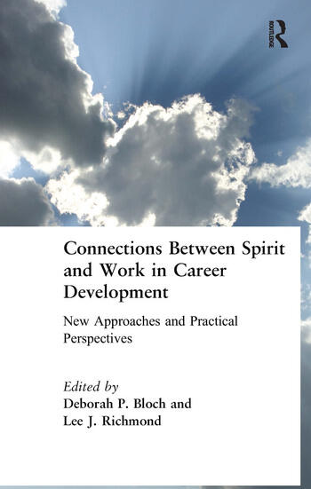Connections Between Spirit and Work in Career Development New Approaches and Practical Perspectives book cover