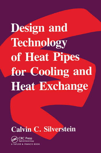 Design And Technology Of Heat Pipes For Cooling And Heat Exchange book cover