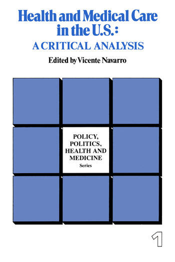 Health and Medical Care in the U.S. A Critical Analysis book cover