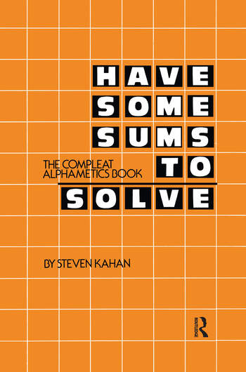 Have Some Sums to Solve The Compleat Alphametics Book book cover