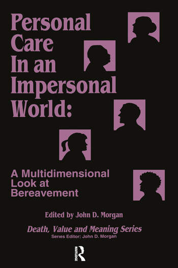 Personal Care in an Impersonal World A Multidimensional Look at Bereavement book cover