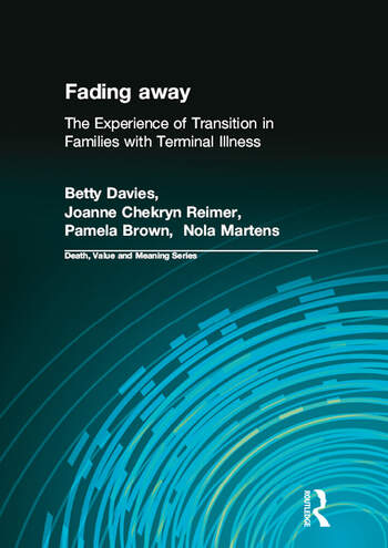 Fading away The Experience of Transition in Families with Terminal Illness book cover