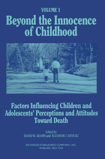Beyond the Innocence of Childhood Factors Influencing Children and Adolescents' Perceptions and Attitudes, Volume 1 book cover