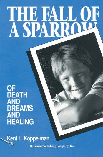 The Fall of a Sparrow Of Death and Dreams and Healing book cover