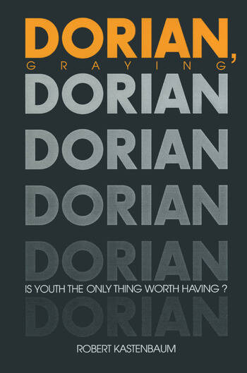 Dorian Graying Is Youth the Only Thing Worth Having? book cover