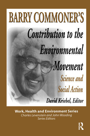 Barry Commoner's Contribution to the Environmental Movement Science and Social Action book cover
