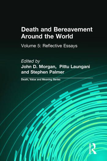 Death and Bereavement Around the World Reflective Essays: Volume 5 book cover