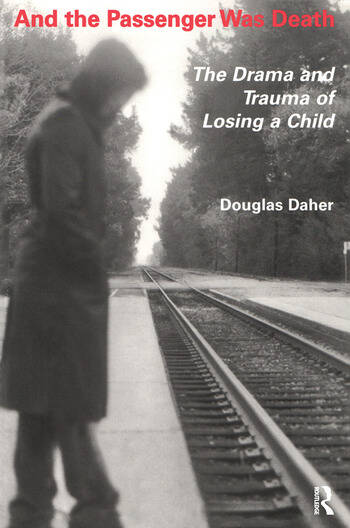 And the Passenger Was Death The Drama and Trauma of Losing a Child book cover