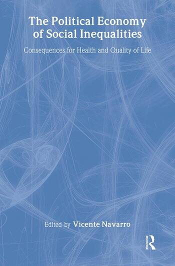 The Political Economy of Social Inequalities Consequences for Health and Quality of Life book cover