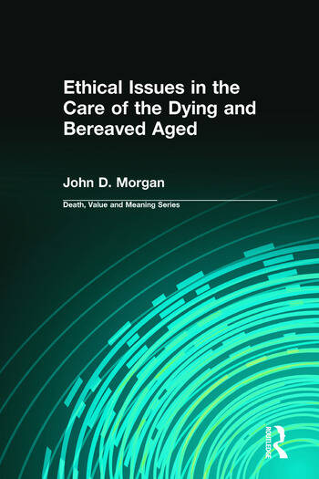 Ethical Issues in the Care of the Dying and Bereaved Aged book cover