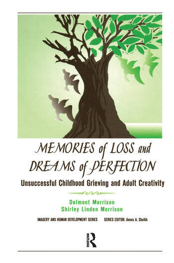 Memories of Loss and Dreams of Perfection Unsuccessful Childhood Grieving and Adult Creativity book cover