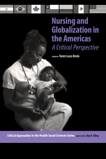Nursing and Globalization in the Americas A Critical Perspective book cover
