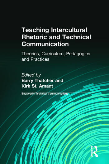 Teaching Intercultural Rhetoric and Technical Communication Theories, Curriculum, Pedagogies and Practice book cover
