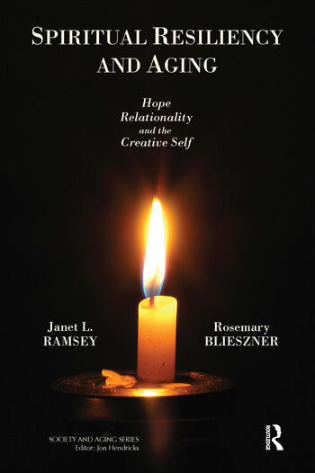 Spiritual Resiliency and Aging Hope, Relationality, and the Creative Self book cover