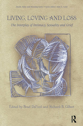 Living, Loving and Loss The Interplay of Intimacy, Sexuality and Grief book cover