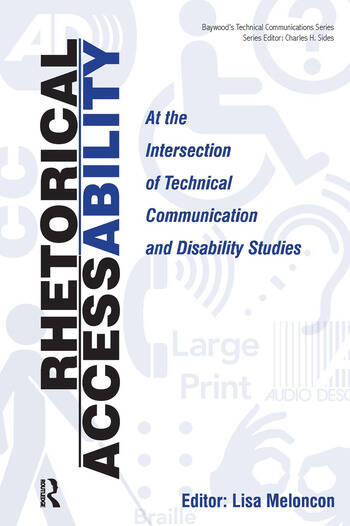Rhetorical Accessability At the Intersection of Technical Communication and Disability Studies book cover
