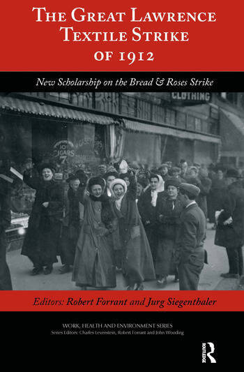 The Great Lawrence Textile Strike of 1912 New Scholarship on the Bread & Roses Strike book cover