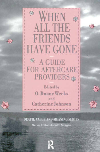 When All the Friends Have Gone A Guide for Aftercare Providers book cover