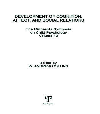 Development of Cognition, Affect, and Social Relations The Minnesota Symposia on Child Psychology, Volume 13 book cover