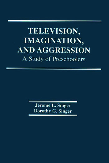 Television, Imagination, and Aggression A Study of Preschoolers book cover