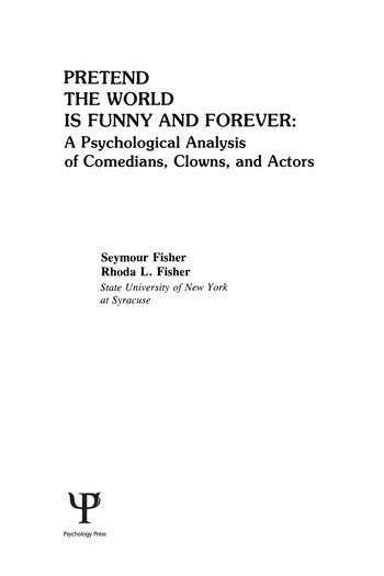Pretend the World Is Funny and Forever A Psychological Analysis of Comedians, Clowns, and Actors book cover