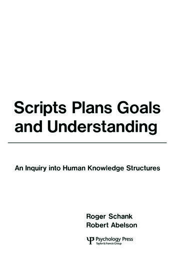 Scripts, Plans, Goals, and Understanding An Inquiry Into Human Knowledge Structures book cover