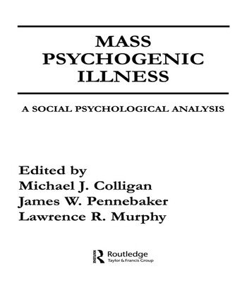 Mass Psychogenic Illness A Social Psychological Analysis book cover