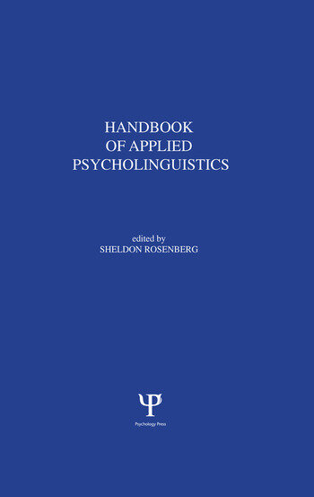 Handbook of Applied Psycholinguistics Major Thrusts of Research and Theory book cover
