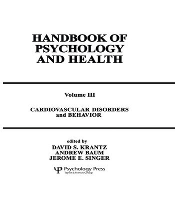 Cardiovascular Disorders and Behavior Handbook of Psychology and Health, Volume 3 book cover