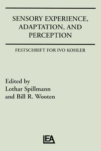 Sensory Experience, Adaptation, and Perception Festschrift for Ivo Kohler book cover