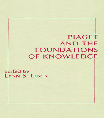Piaget and the Foundations of Knowledge book cover