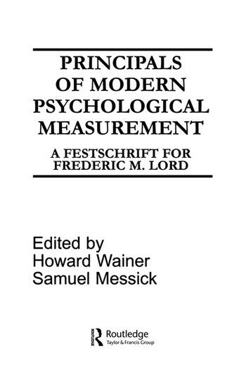 Principals of Modern Psychological Measurement A Festschrift for Frederic M. Lord book cover
