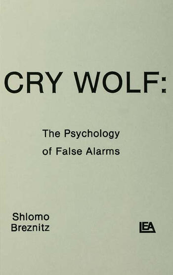 Cry Wolf The Psychology of False Alarms book cover