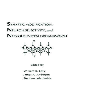 Synaptic Modification, Neuron Selectivity, and Nervous System Organization book cover