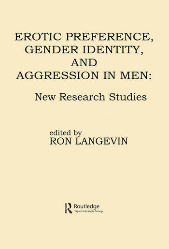 Erotic Preference, Gender Identity, and Aggression in Men New Research Studies book cover