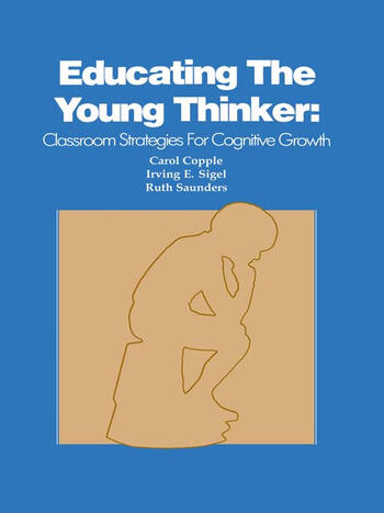 Educating the Young Thinker Classroom Strategies for Cognitive Growth book cover