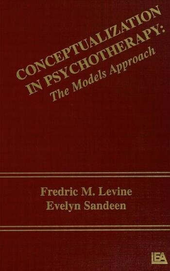 Conceptualization in Psychotherapy The Models Approach book cover