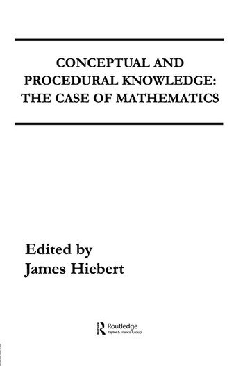 Conceptual and Procedural Knowledge The Case of Mathematics book cover
