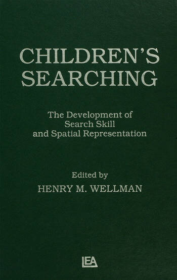 Children's Searching The Development of Search Skill and Spatial Representation book cover