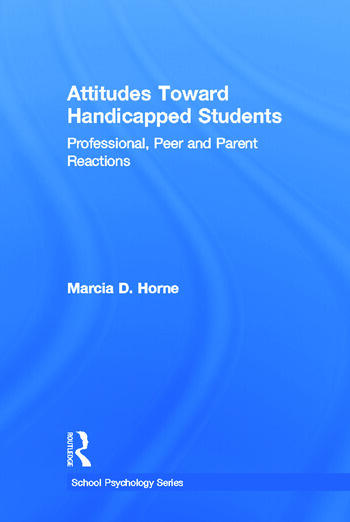 Attitudes Toward Handicapped Students Professional, Peer, and Parent Reactions book cover