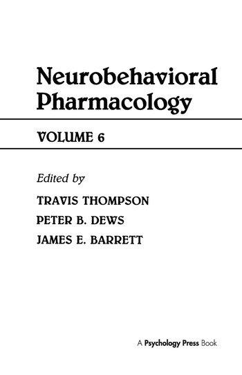 Advances in Behavioral Pharmacology Volume 6: Neurobehavioral Pharmacology book cover