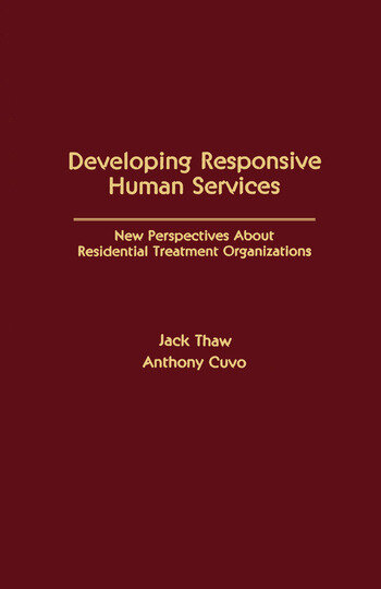 Developing Responsive Human Services New Perspectives About Residential Treatment Organizations book cover