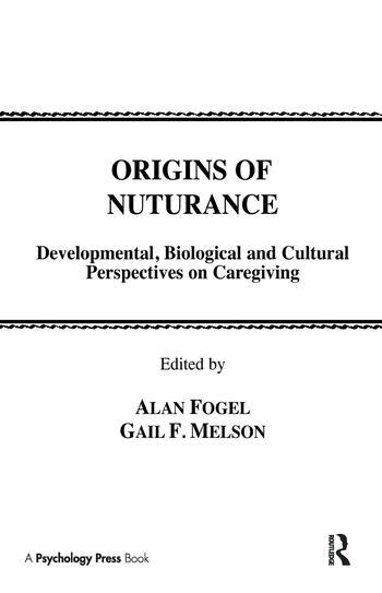 Origins of Nurturance Developmental, Biological and Cultural Perspectives on Carergiving book cover