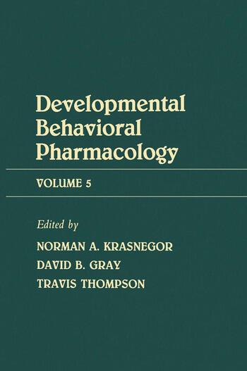 Advances in Behavioral Pharmacology Volume 5: Developmental Behavioral Pharmacology book cover