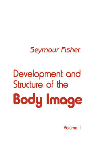 Development and Structure of the Body Image Volume 1 book cover