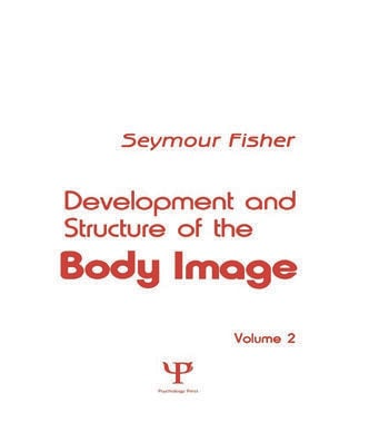 Development and Structure of the Body Image Volume 2 book cover